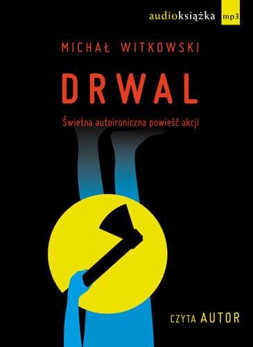 Witkowski Micha� - Drwal  [Audiobook PL][bit rate 64]