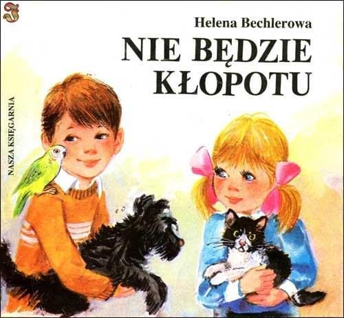 Bechlerowa Helena - Nie bedzie k�opotu [audiobook PL]