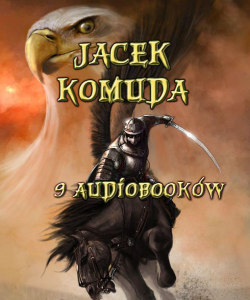 Komuda Jacek - 9 audiobook�w [AudioBook PL]